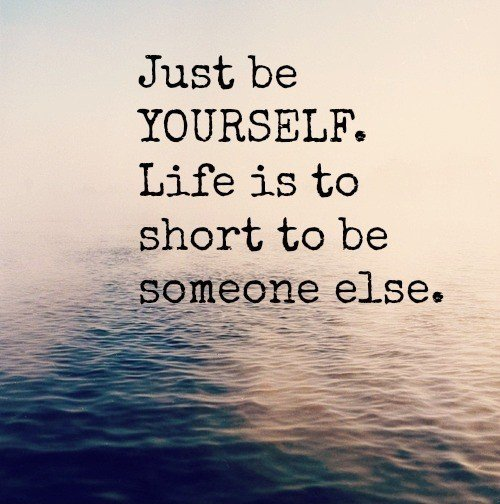 be-yourself-life-is-too-short-quotes-sayings-pics-e1432144774412